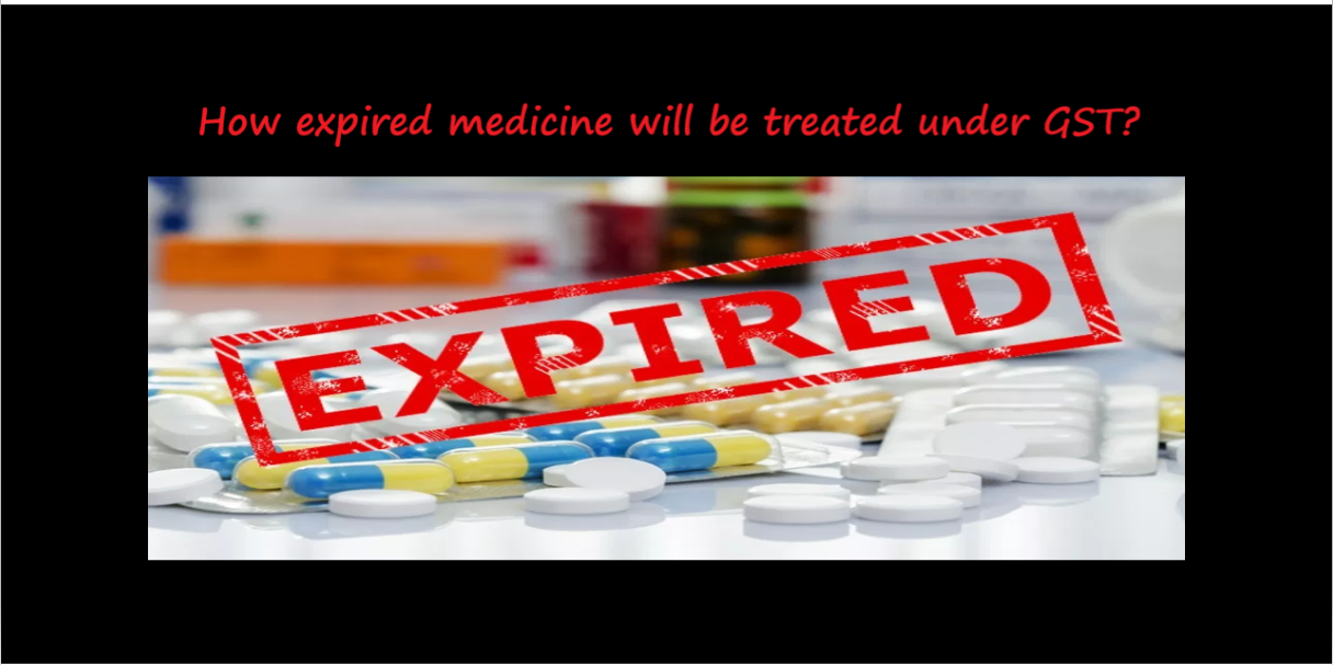 How expired medicine will be treated under GST?