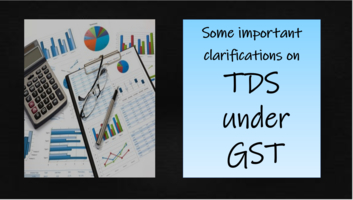 some important clarifications on TDS under GST