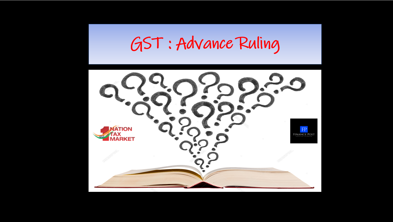 GST : Advance Ruling