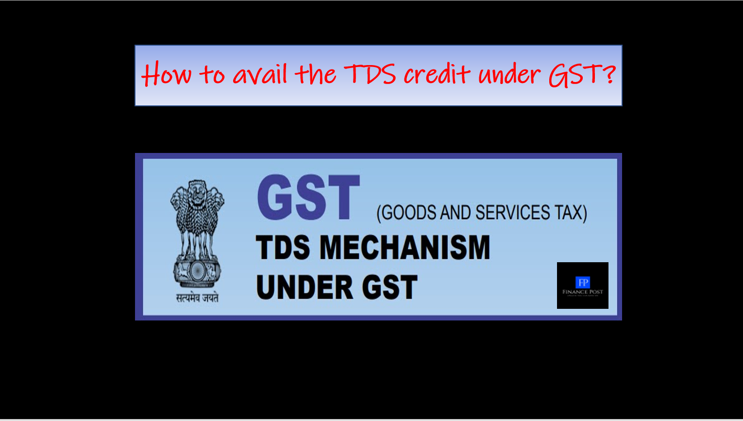 how to avail the TDS credit under GST?