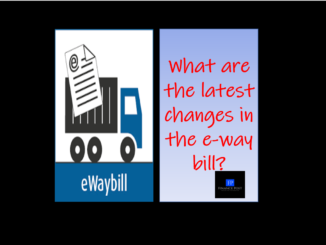what are the latest changes in the e-way bill?