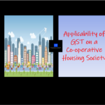 Applicability of GST on a Co-operative Housing Society