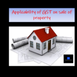 applicability of GST on sale of property