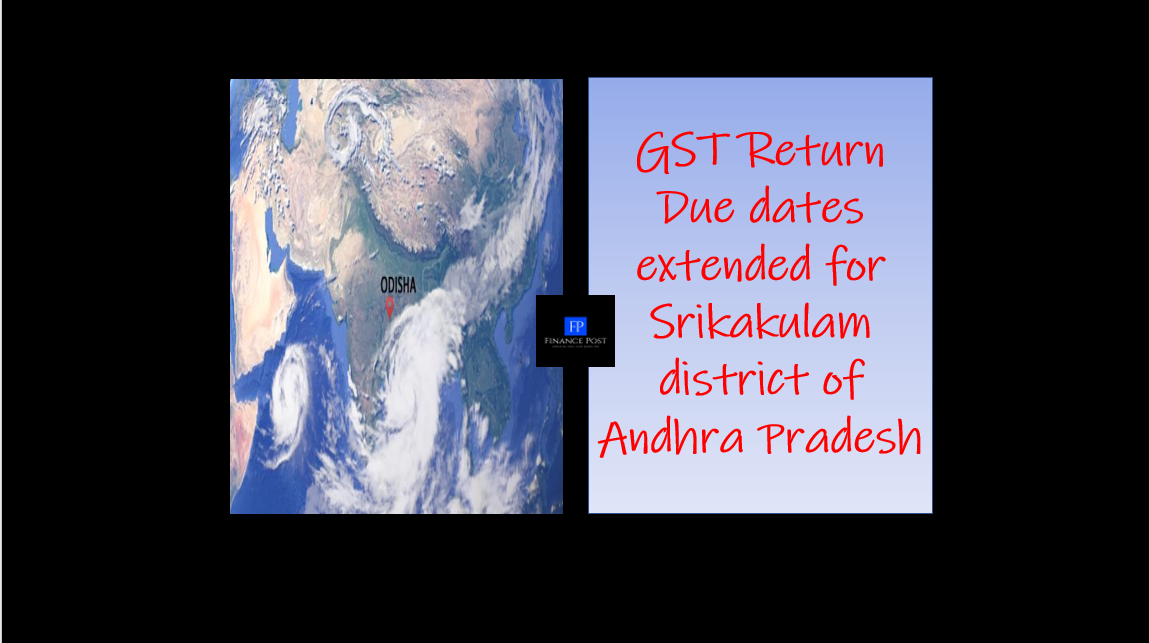 GST Return Due dates extended for Srikakulam district of Andhra Pradesh
