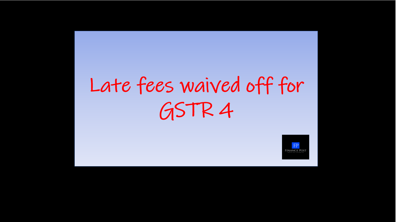 late fees waived off for gstr 4