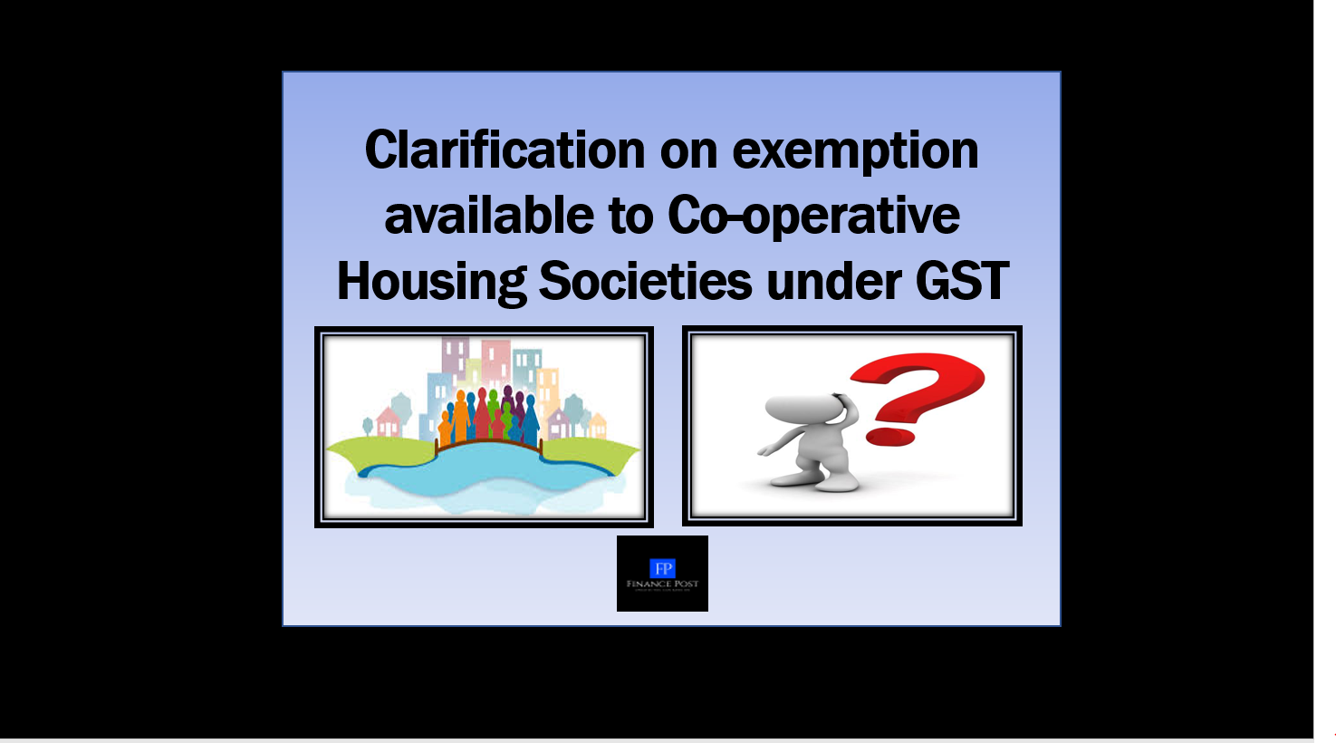 Clarification on exemption available to Co-operative Housing Societies under GST