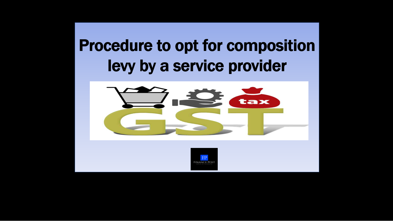 procedure to opt for composition levy by a service provider