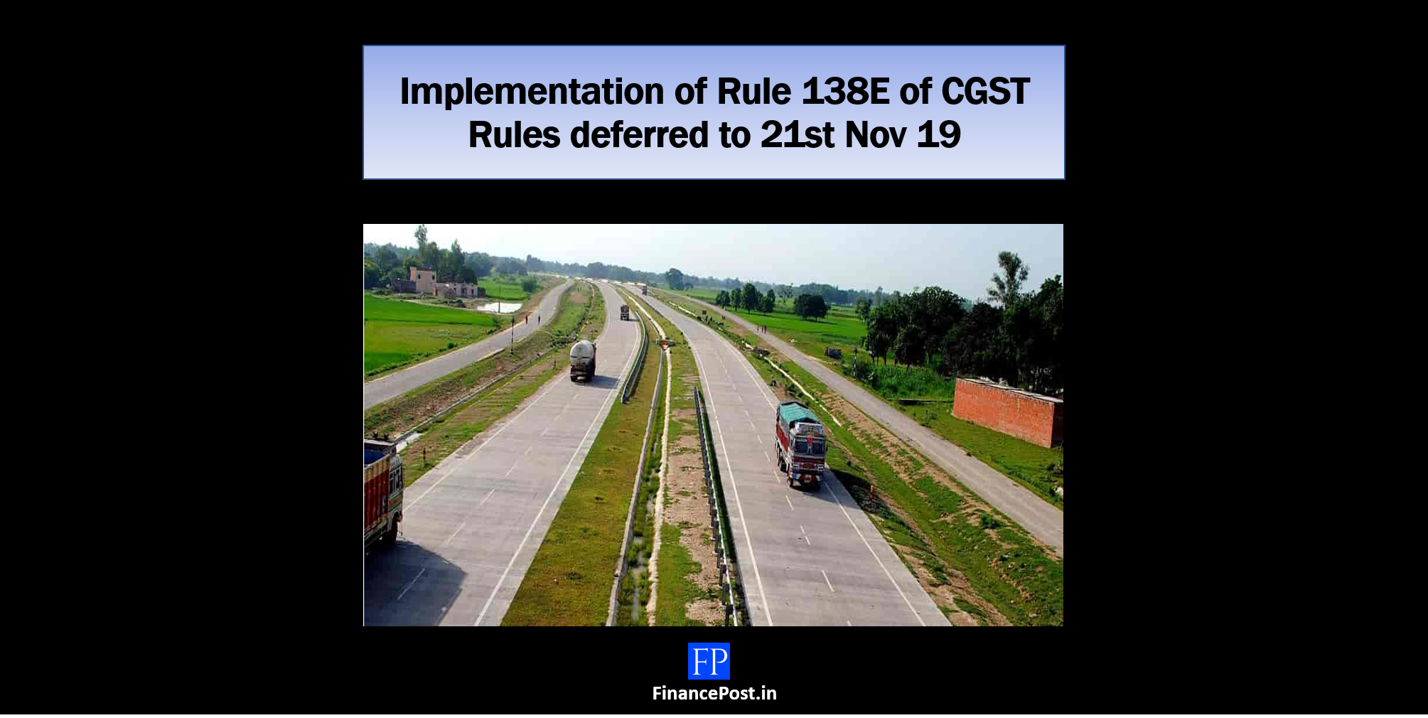 Implementation of Rule 138E of CGST Rules deferred to 21st Nov 19