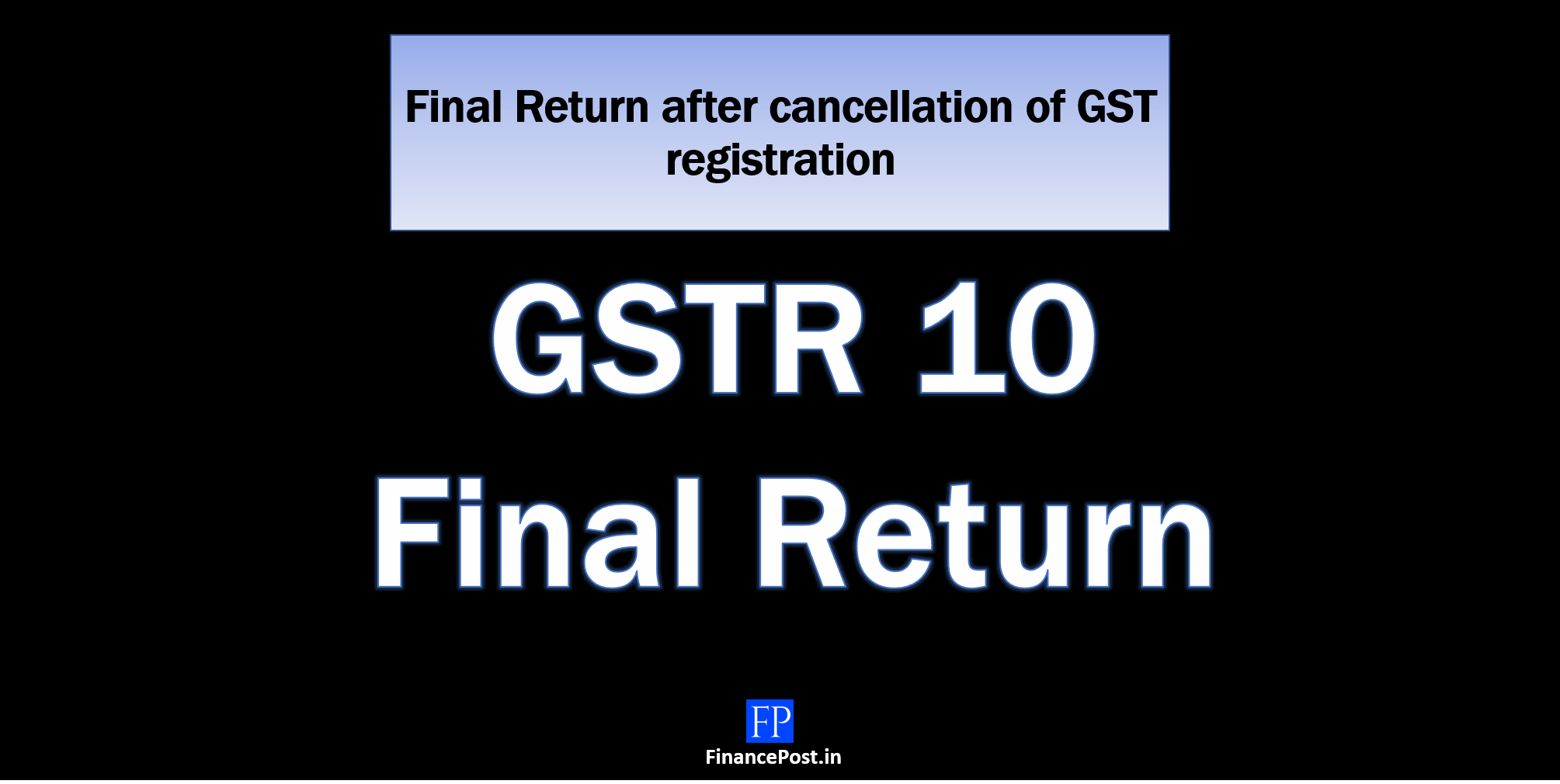 Final Return after cancellation of GST registration