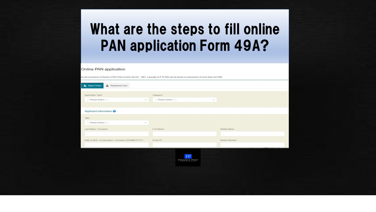 How to apply for PAN online?| Steps to fill Form 49A