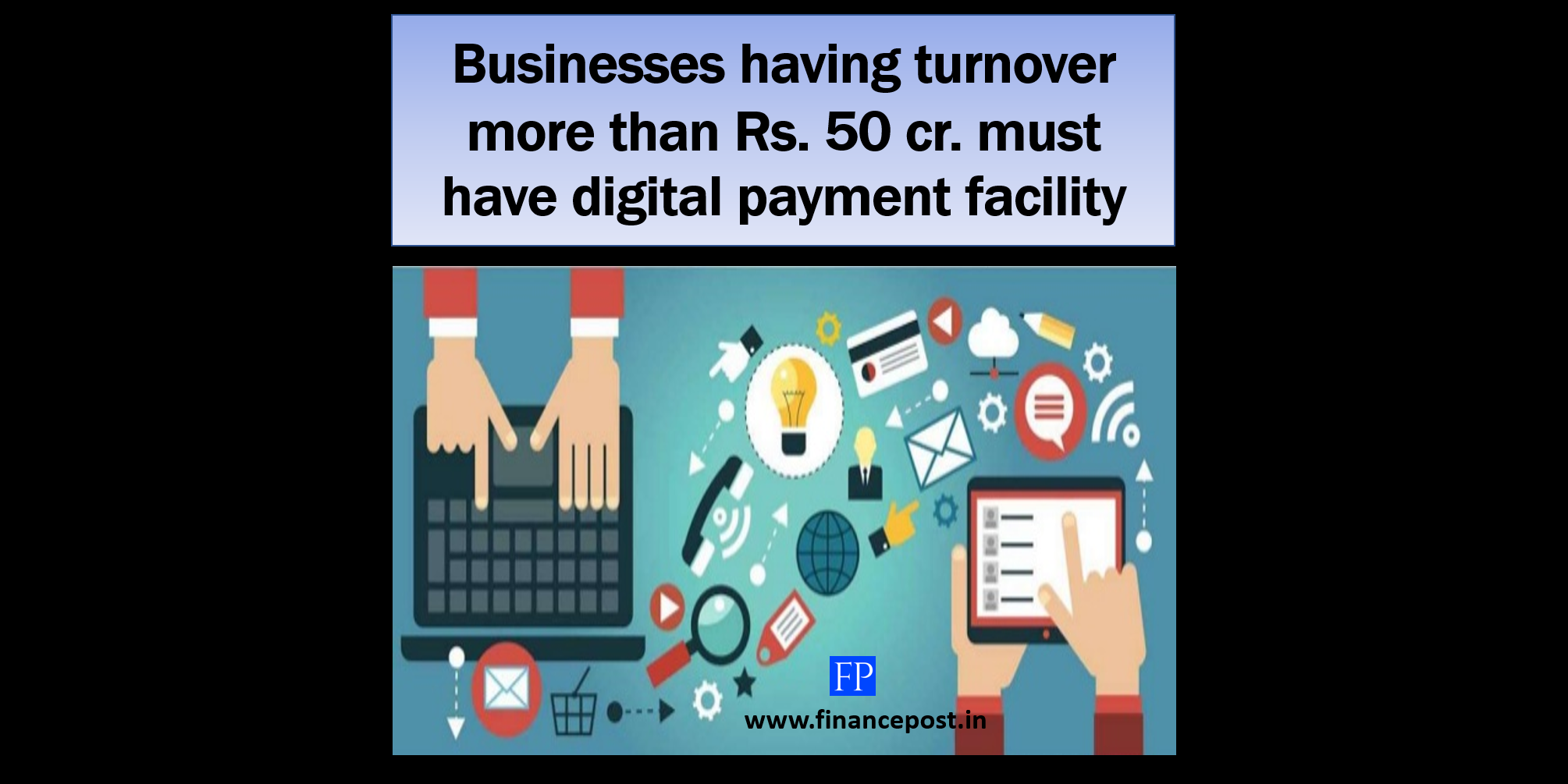 Businesses having turnover more than Rs. 50 cr. must have digital payment facility
