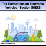 Tax Exemptions on Electronic Vehicles - Section 80EEB