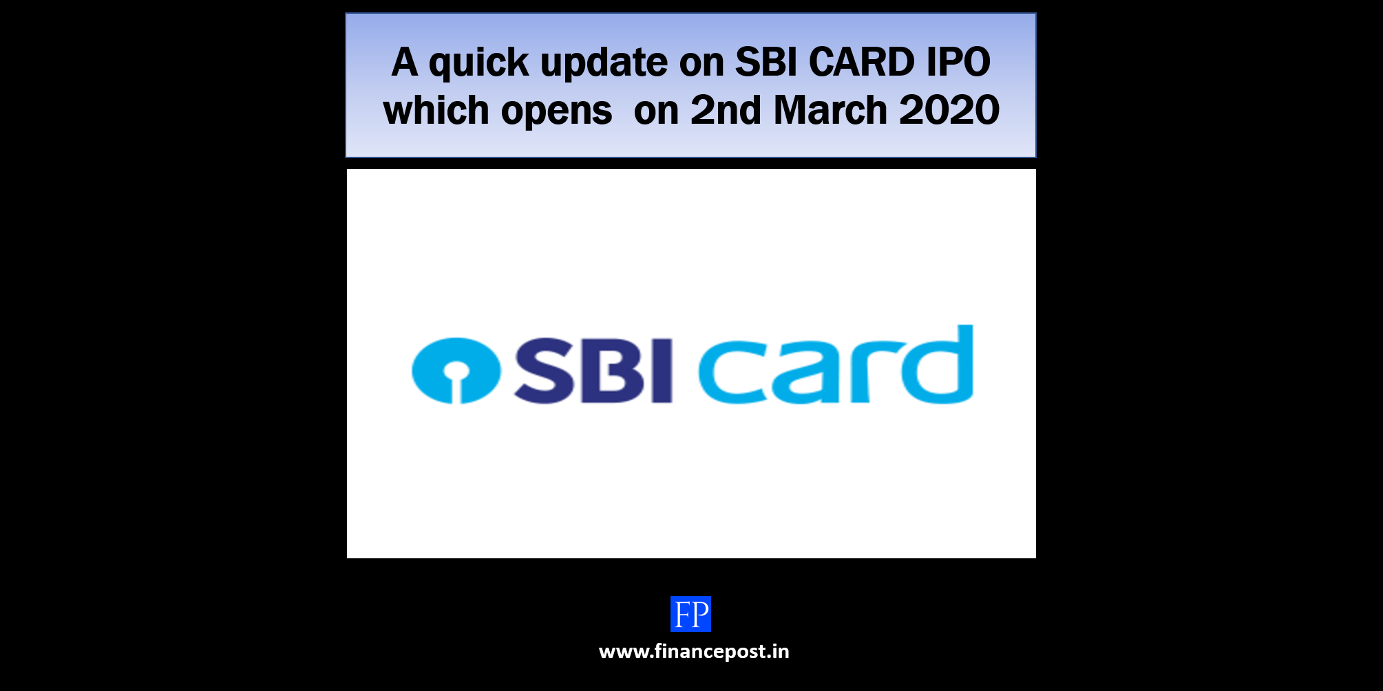 A quick update on SBI CARD IPO which opens on 2nd March 2020
