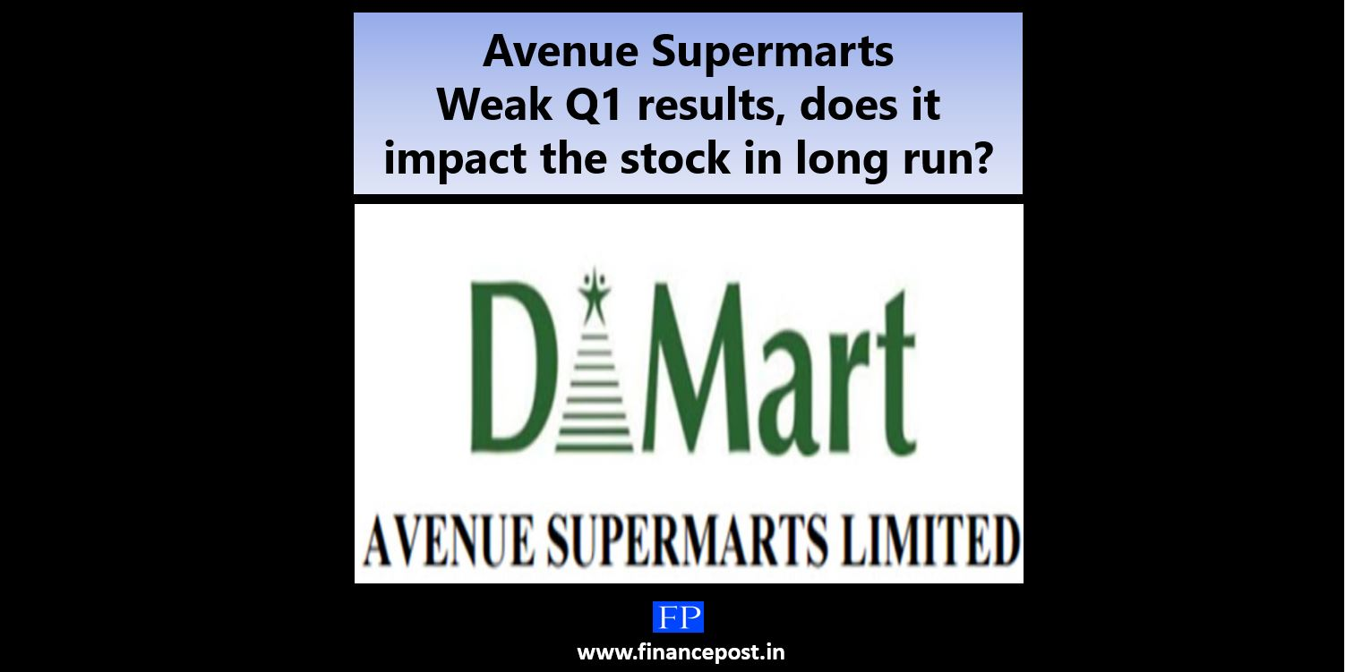 Avenue Supermarts- Weak Q1 results, does it impact the stock in long run?