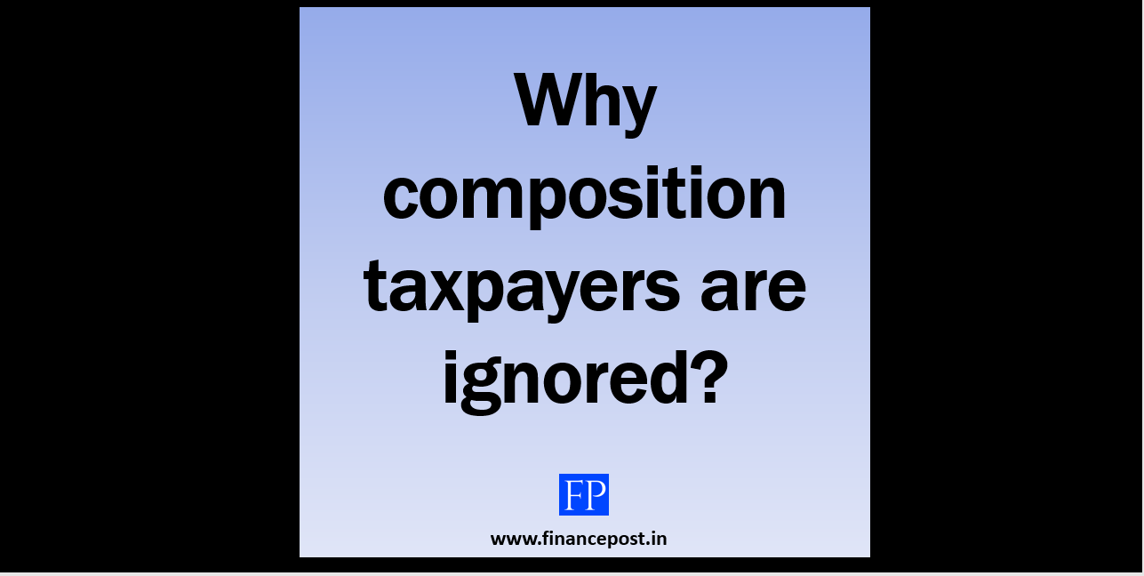 why composition taxpayers are ignored