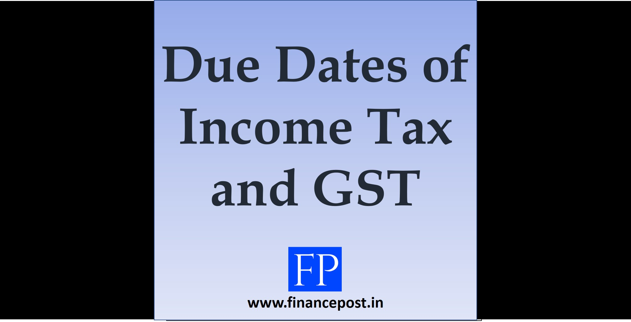 Due Dates of Income Tax and GST