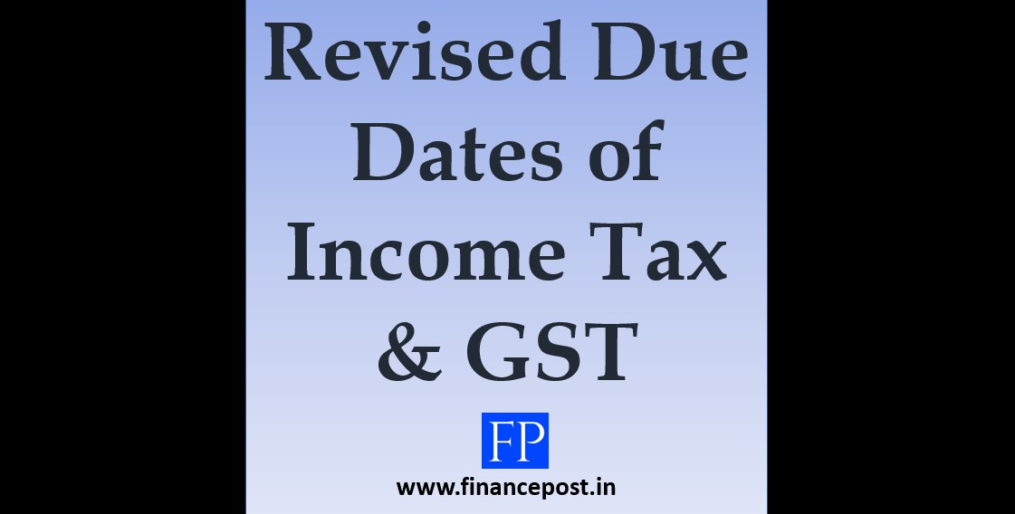 Revised Due Dates under Income Tax & GST