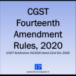 CGST Fourteenth Amendment Rules, 2020