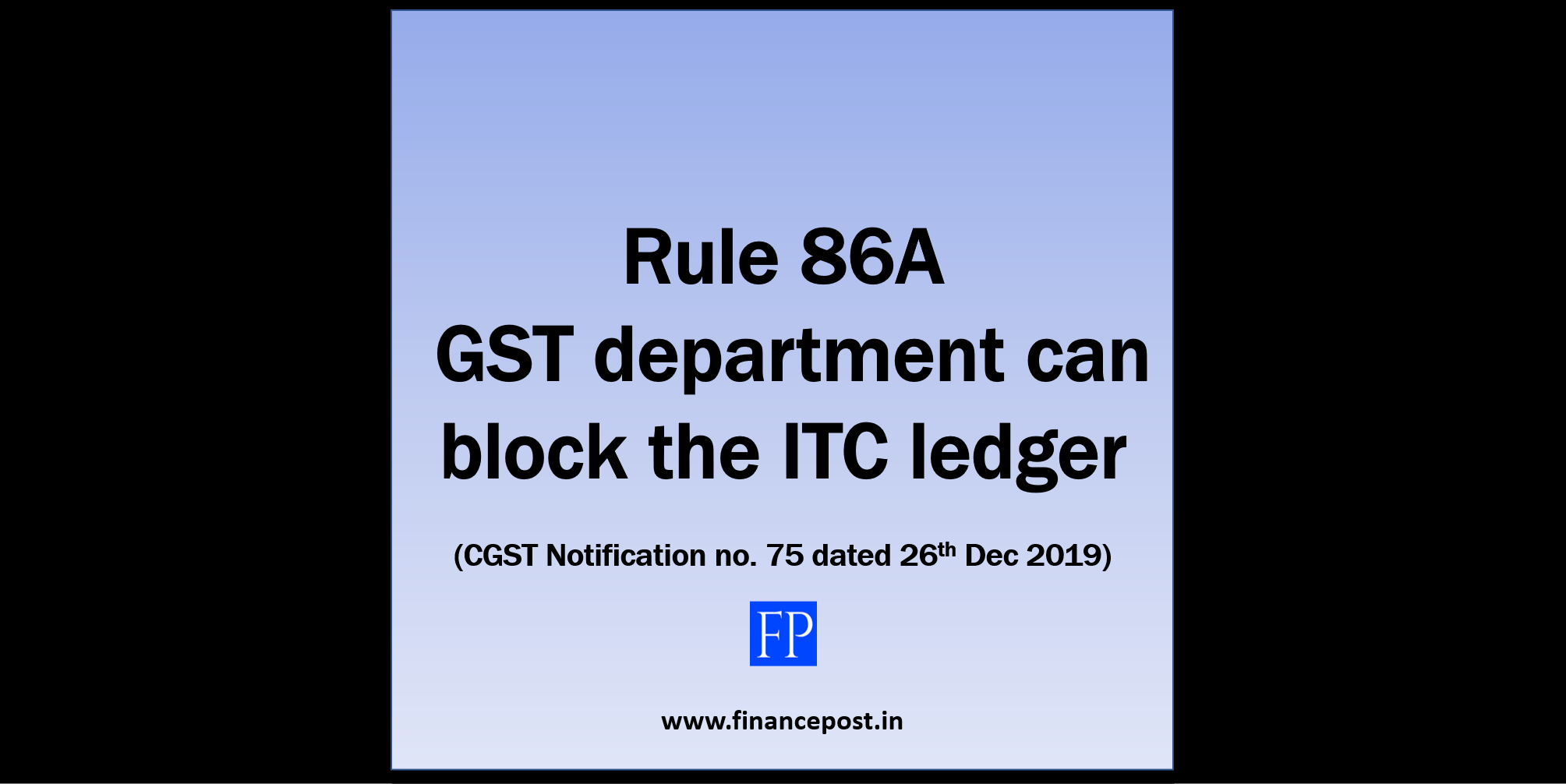 Rule 86A GST department can block the ITC ledger