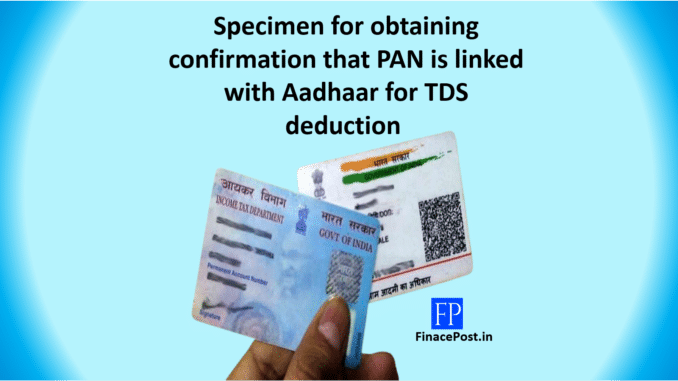 Specimen for obtaining confirmation that PAN is linked with Aadhaar for TDS deduction