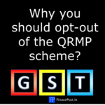 Why you should opt-out of the QRMP scheme?