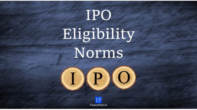 ipo eligibilty norms